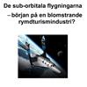 De sub-orbitala flygningarna – början på en blomstrande rymdturismindustri? Marie Alverslid, Institutionen för samhällsvetenskap, Mittuniversitetet i Östersund, 2009