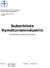 Rymdturism - Hur ser framtiden ut? Annelie Adolfsson, Mia Asker, Malin Axbom, Emma Burén och Jenny Ekberg, Frans Schartaus Handelsinstitut, Stockholm, 2010